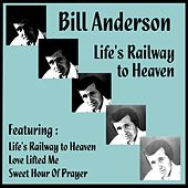 Life's Railway to Heaven by Bill Anderson