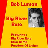 Big River Rose by Bob Luman
