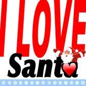 I Love Santa by Santa