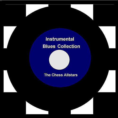 Instrumental Blues Collection by The Chess Allstars