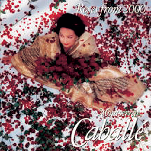 Roses From 2000 by Montserrat Caballé