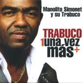 Trabuco una Vez Mas by Manolito Simonet Y Su Trabuco