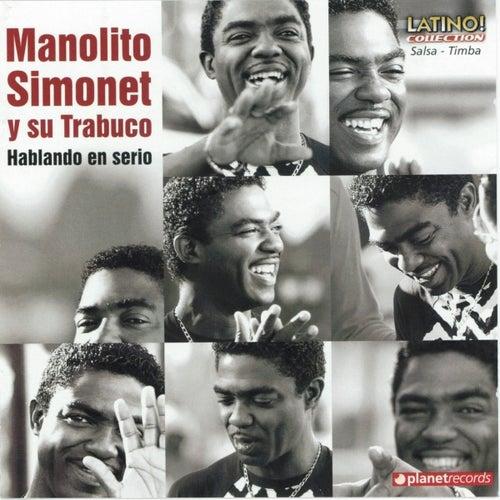 Hablando en Serio by Manolito Simonet Y Su Trabuco