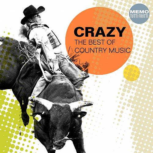 Crazy (The Best of Country Music) von Various Artists