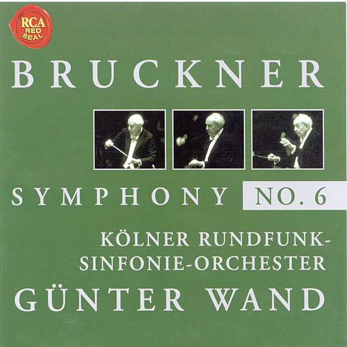 Bruckner: Symphony No. 6 by Günter Wand