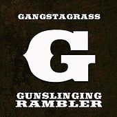 Gunslinging Rambler (feat. R-SON) - Single by Gangstagrass