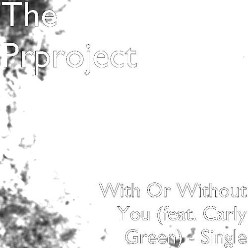With Or Without You (feat. Carly Green) - Single by PR Project