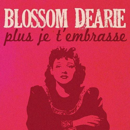 Plus je t'embrasse by Blossom Dearie