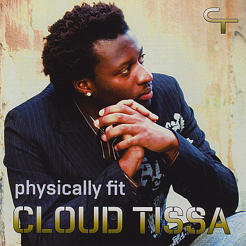 Physically Fit by Cloud Tissa