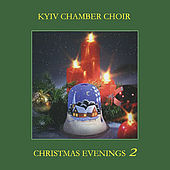 Christmas Evenings by Kyiv Chamber Choir