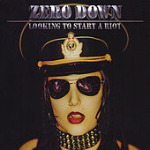 Looking to Start a Riot by Zero Down
