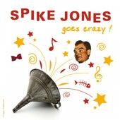 Spike Jones Goes Crazy by Spike Jones