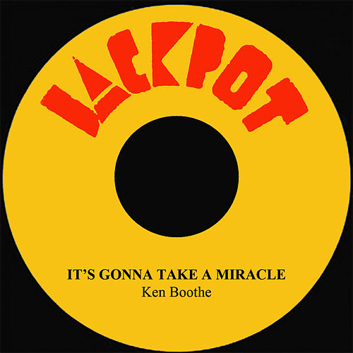 It's Gonna Take A Miracle by Ken Boothe