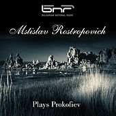 Mstislav Rostropovich Plays Prokofiev by Mstislav Rostropovich