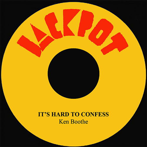 It's Hard To Confess by Ken Boothe