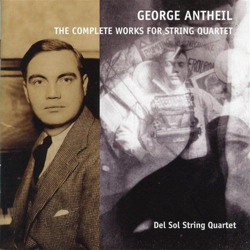 Antheil: Complete String Quartets by Del Sol String Quartet