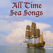 All Time Sea Songs by Various Artists