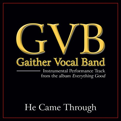 He Came Through Performance Tracks by Gaither Vocal Band