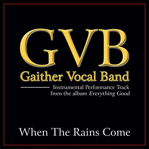 When the Rains Come Performance Tracks by Gaither Vocal Band