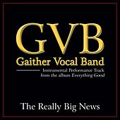 The Really Big News Performance Tracks by Gaither Vocal Band
