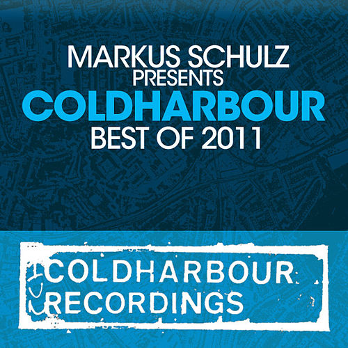 Markus Schulz presents Coldharbour Recordings - Best Of 2011 by Various Artists