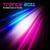 Trance 2011 - The Best Tunes In The Mix by Various Artists