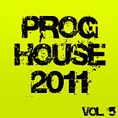Proghouse 2011, Vol. 5 by Various Artists