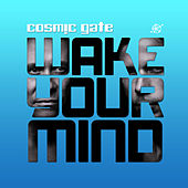 Wake Your Mind by Cosmic Gate