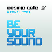Be Your Sound by Cosmic Gate