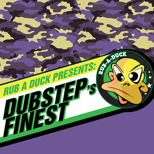 Rub a Duck presents Dubstep's Finest by Various Artists