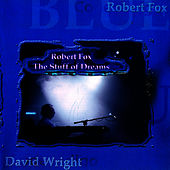 The Stuff of Dreams by Robert Fox