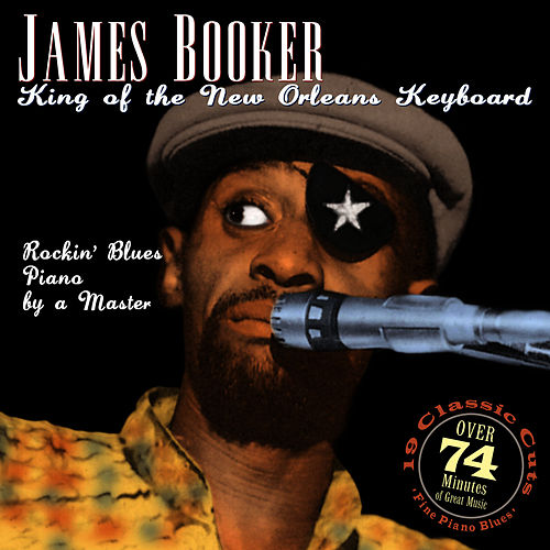 King Of The New Orleans Keyboard by James Booker