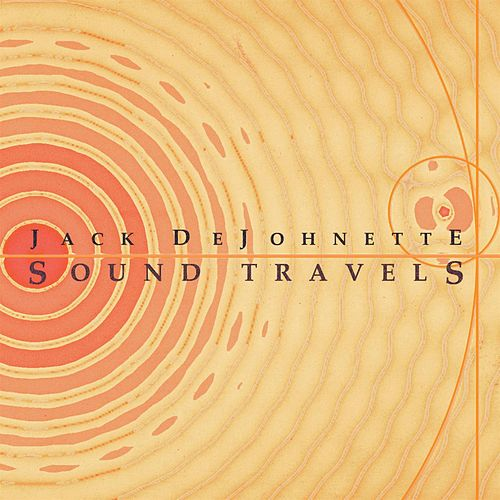 Sound Travels by Jack DeJohnette