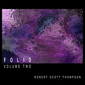 Folio - Volume Two by Robert Scott Thompson