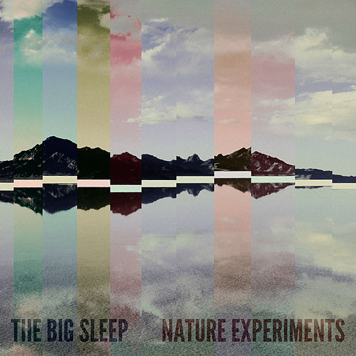 Nature Experiments by The Big Sleep
