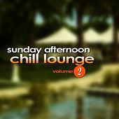Sunday Afternoon Chill Lounge Vol. 2 by Everness
