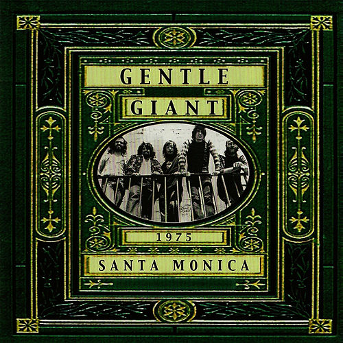 Live in Santa Monica 1975 von Gentle Giant