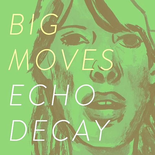 Echo Decay - Single by Big Moves