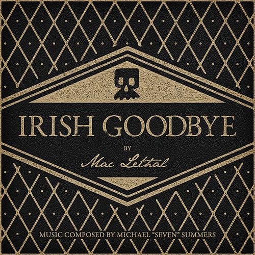 Irish Goodbye by Mac Lethal