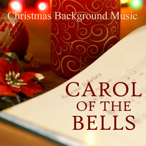 Christmas Background Music - Carol of the Bells by Christmas Background Music