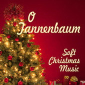 Soft Christmas Music - O Tannenbaum by Soft Christmas Music