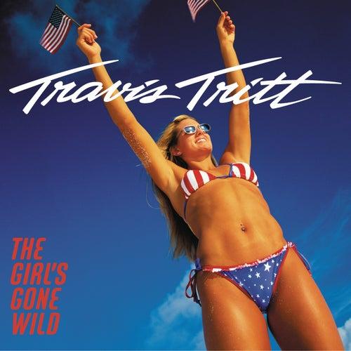 The Girl's Gone Wild by Travis Tritt