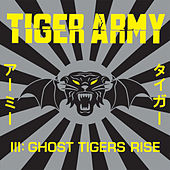 Tiger Army III: Ghost Tigers Rise by Tiger Army