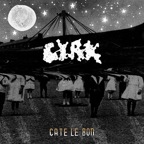 Cyrk by Cate Le Bon