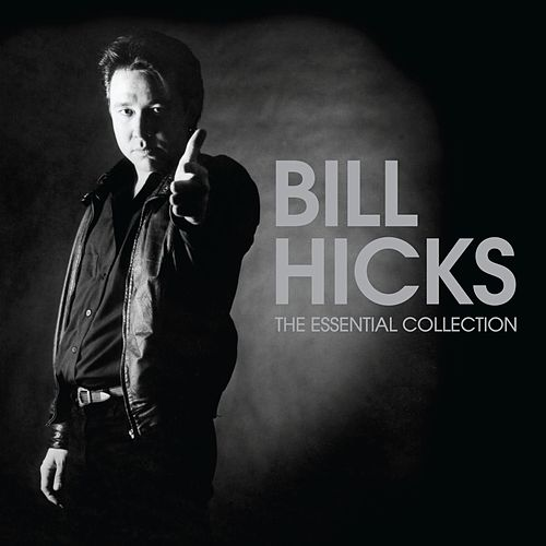 The Essential Collection by Bill Hicks