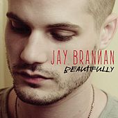 Beautifully by Jay Brannan