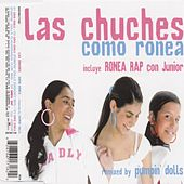 Como Ronea by Las Chuches