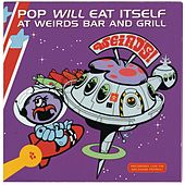 Weird's Bar And Grill/Live by Pop Will Eat Itself