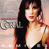Lágrimas De Cristal Remixes by Coral