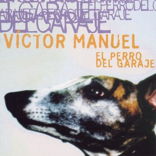 El Perro Del Garaje by Victor Manuel